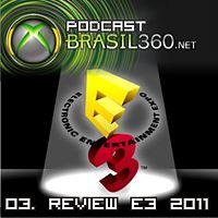 (Podcast) 03. Review E3 2011