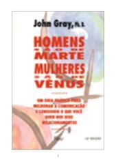 Homens São de Marte, Mulheres São de Vênus - John Gray.pdf