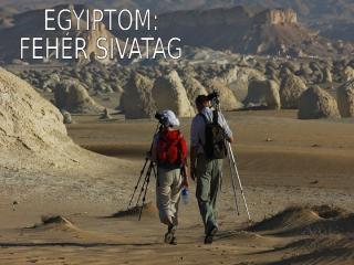 EGYPT - Fehér sivatag.pps