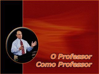 7-o professor como professor 3.ppt