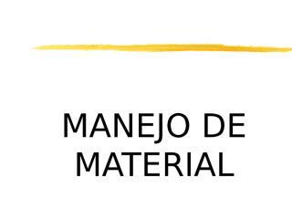 99_MANEJO_DE_MATERIAL_II_2010.ppt