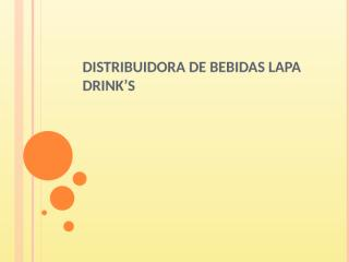 Distribuidora de Bebidas Lapa Drinks quase pronto 2015.pptx